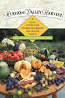 Hudson Valley Harvest: a Food Lover's Guide to Farms, Restaurants, and Open-Air Markets by Jan W. Greenberg (Paperback, 2003)