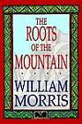 The Roots of the Mountain by William Morris (Hardback, 2003)