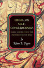 Hegel on Self-Consciousness: Desire and Death in the Phenomenology of Spirit by Robert B. Pippin (Hardback, 2010)