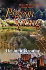 Pigeon Spring by Herman Groman (Hardback, 2010)