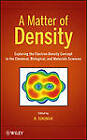 A Matter of Density: Exploring the Electron Density Concept in the Chemical, Biological, and Materials Sciences by N. Sukumar (Hardback, 2012)