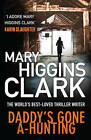 Daddy's Gone A-Hunting by Mary Higgins Clark (Hardback, 2013)