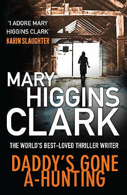 """""""AS NEW"""" Clark, Mary Higgins, Daddy's Gone A-Hunting, Hardcover Book"""