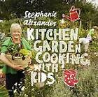 Kitchen Garden Cooking with Kids by Stephanie Alexander (Paperback, 2012)