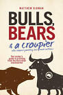 Bulls, Bears and a Croupier: The New Bull Market and How to Profit from it by Matthew Kidman (Paperback, 2011)