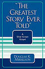 The Greatest Story Ever Told: A Silver Screen Gospel by Douglas K. Mikkelson (Paperback, 2003)