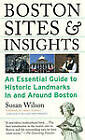 Boston Sights and Insights: An Essential Guide to Historic Landmarks in and Around Boston by Susan Wilson (Paperback, 2004)