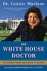 The White House Doctor: My Patients Were Presidents: A Memoir by Connie Mariano (Paperback / softback, 2011)