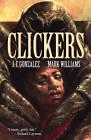 Clickers by J F Gonzalez, Mark Williams (Paperback, 2011)