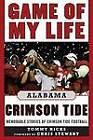 Game of My Life: Alabama Crimson Tide: Memorable Stories of Crimson Tide Football by Tommy Hicks (Hardback, 2011)