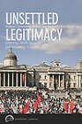 Unsettled Legitimacy: Political Community, Power and Authority in a Global Era by University of British Columbia Press (Paperback, 2010)