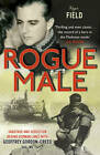 Rogue Male: Sabotage and Seduction Behind German Lines with Geoffrey Gordon-Creed, DSO, MC by N. Creed, Roger Field, Geoffrey Gordo (Paperback, 2012)