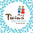 The Twins Jeffrey and Jeanne by Jeanne M. Baier (Paperback, 2011)