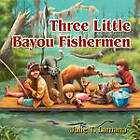Three Little Bayou Fishermen by Julie T Lamana (Paperback / softback, 2010)