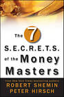 The Seven S.E.C.R.E.T.S. of the Money Masters by Robert Shemin, Peter Hirsch (Hardback, 2010)
