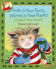 Ants in Your Pants, Worms in Your Plants!: Gilbert Goes Green by Diane de Groat (Hardback, 2011)