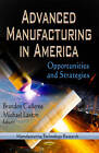 Advanced Manufacturing in America: Opportunities & Strategies by Nova Science Publishers Inc (Hardback, 2013)