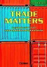 Trade Matters. Schülerbuch. New Edition von Christian Schmidt, Kenneth Thomson …