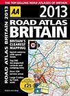 AA Road Atlas Britain: 2013 by AA Publishing (Spiral bound, 2012)