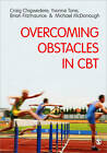 Overcoming Obstacles in CBT: Key Issues in CBT Practice by Michael McDonough, Mr. Craig Chigwedere, Dr. Brian Fitzmaurice, Yvonne Tone (Paperback, 2011)
