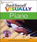 Teach Yourself Visually Piano by Tere Stouffer, Mary Sue Taylor (Mixed media product, 2006)