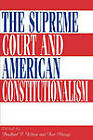 The Supreme Court and American Constitutionalism by Bradford P. Wilson, Ken Masugi (Paperback, 1997)