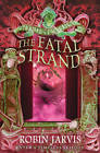 The Fatal Strand (Tales from the Wyrd Museum, Book 3) by Robin Jarvis (Paperback, 2012)
