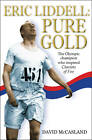 Eric Liddell: Pure Gold: The Olympic Champion Who Inspired Chariots of Fire by David McCasland (Paperback, 2012)