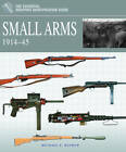 Small Arms 1914-1945: 1914 - 1945 by Michael E. Haskew (Hardback, 2012)