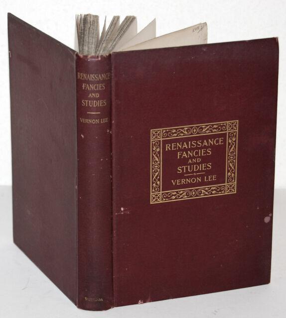 Renaissance Fancies and Studies, Vernon Lee, G.P. Putnam's Sons, NY, 1896