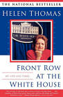 Front Row at the White House: My Life and Times by Helen Thomas (Paperback, 2000)
