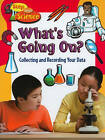 What's Going On?: Collecting and Recording Your Data by Kylie Burns (Paperback, 2010)