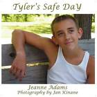 Tyler's Safe Day, Everyday Safety for Children by Jeanne Adams (Paperback / softback, 2009)