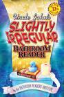 Uncle John's Slightly Irregular Bathroom Reader by Bathroom Reader's Hysterical Society (Paperback, 2004)