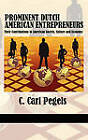 Prominent Dutch American Entrepreneurs: Their Contributions to American Society, Culture and Economy by C. Carl Pegels (Hardback, 2011)