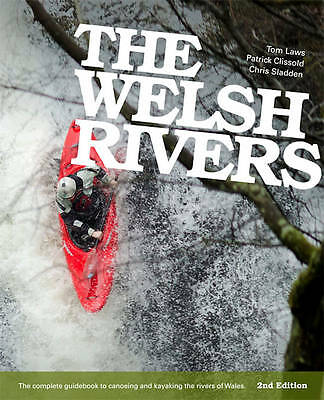 The Welsh Rivers. The Complete Guidebook to Canoeing and Kayaking the Rivers of