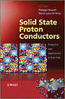Solid State Proton Conductors: Properties and Applications in Fuel Cells by Philippe Knauth, Maria Luisa Di Vona (Hardback, 2012)