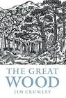 The Great Wood by Jim Crumley (Paperback, 2011)