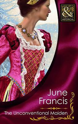 """""""VERY GOOD"""" Francis, June, The Unconventional Maiden (Mills & Boon Historical),"""