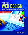 Artistic Web Design Using Adobe Dreamweaver and Photoshop: An Introduction by Vickie Ellen Wolper (Paperback, 2010)