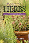 Medicinal Herbs: A Complete Guide for North American Herb Gardeners by Patricia Turcotte (Paperback, 2006)
