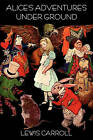 Alice's Adventures Under Ground by Lewis Carroll (Paperback / softback, 2011)
