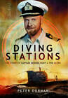 Diving Stations: The Story of Captain George Hunt and the Ultor by Peter Dornan (Paperback, 2013)