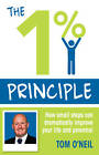 The 1% Principle: How Small Steps Can Dramatically Improve Your Life and Potential by Tom O'Neil (Paperback, 2013)