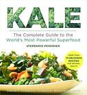 Kale: The Complete Guide to the World's Most Powerful Superfood by Stephanie Pedersen (Paperback, 2013)