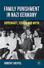 Family Punishment in Nazi Germany: Sippenhaft, Terror and Myth by Robert Loeffel (Hardback, 2012)