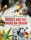 Drugs and the American Dream: An Anthology by John Wiley and Sons Ltd (Paperback, 2012)