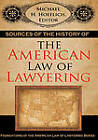 Sources of the History of the American Law of Lawyering by Michael H Hoeflich (Hardback, 2007)