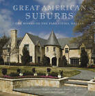 The Homes of the Park Cities, Dallas: Great American Suburbs by Virginia Savage McAlester, Prudence Mackintosh, Willis Ceci Winters (Hardback, 2008)