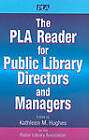 The PLA Reader for Public Library Directors and Managers by Neal-Schuman Publishers Inc (Paperback, 2009)